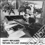 (LP VINILE) Return to last chance saloon lp vinile di Refugees Happy