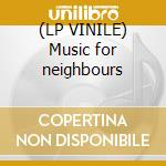 (LP VINILE) Music for neighbours lp vinile di Trypes