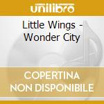 WONDER CITY                               cd musicale di Wings Little