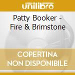 FIRE & BRIMSTONE cd musicale di PATTY BOOKER
