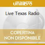 LIVE TEXAS RADIO cd musicale di HIGHWAYMEN