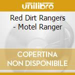Red Dirt Rangers - Motel Ranger cd musicale di RED DIRT RANGERS