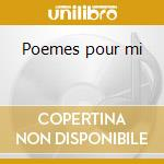 Poemes pour mi cd musicale di Messiaen