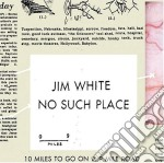 NO SUCH PLACE                             cd musicale di Jim White