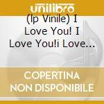 (LP VINILE) I LOVE YOU! I LOVE YOU!I LOVE YOU..       lp vinile di TERROR PIGEON DANCE