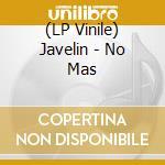(LP VINILE) No mas lp vinile di JAVELIN