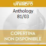 Anthology 81/03 cd musicale