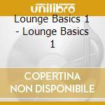 Lounge basics cd musicale di Artisti Vari