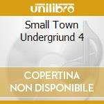 SMALL TOWN UNDERGRIUND 4 cd musicale di YOST KEVIN