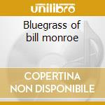 Bluegrass of bill monroe cd musicale di Moonlight Lonesome