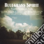 Bluegrass Spirit: Twelve Songs Of Faith cd musicale di AA.VV.