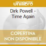 Dirk Powell - Time Again cd musicale di Powell Dirk