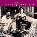 Ozark Folksongs cd musicale di Artisti Vari