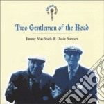 Jimmy Macbeath & Davie Stewart - Two Gentlemen Of The Road cd musicale di Jimmy macbeath & dav