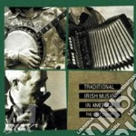 Traditional Irish Music In America - The East Coast cd musicale di Traditional irish music in ame