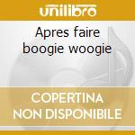 Apres faire boogie woogie cd musicale di Sisters Magnolia