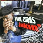 Jukin' - cd musicale di Cobbs Willie