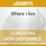 Where i live cd musicale di Kerry Chandler