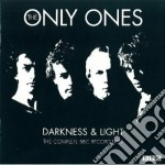 Darkness & light cd musicale di The only ones