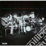 Pentangle - Lost Broadcasts '68-'72 cd musicale di PENTANGLE