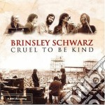 Cruel to be kind cd musicale di Schwarz Brinsley