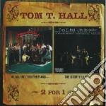 We all got/storyteller cd musicale di Tom t. hall