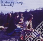 HALCYON DAYS cd musicale di DR.STRANGELY STRANGE