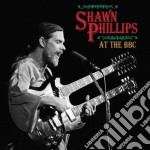 AT THE BBC cd musicale di PHILLIPS SHAWN