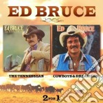 Ed Bruce - Tennessean/cowboys&dream. cd musicale di Bruce Ed