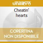 Cheatin' hearts cd musicale di Hearts Cheatin'