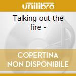 Talking out the fire - cd musicale di Chandler Jef