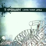 Long time dead cd musicale di T-power