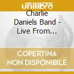 Live from iraq+dvd cd musicale di Charlie Daniels