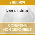 Blue christmas cd musicale di Shelton ricky van