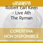 Live at the ryman cd musicale di Keen robert earl