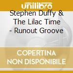 Stephen Duffy & The Lilac Time - Runout Groove cd musicale di Stephen Duffy