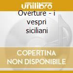 Overture - i vespri siciliani cd musicale