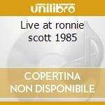 Live at ronnie scott 1985 cd musicale