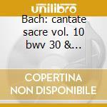 Bach: cantate sacre vol. 10 bwv 30 & 31 cd musicale di Johann Sebastian Bach
