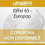 EUROPOP cd musicale di EIFFEL 65