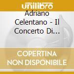 Il concerto di adriano cd musicale di Adriano Celentano