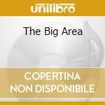 THE BIG AREA cd musicale di THEN JERICO