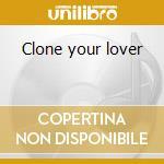 Clone your lover cd musicale di Zeromancer