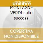 MONTAGNE VERDI+altri successi cd musicale di Marcella Bella