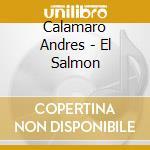 El salmon cd musicale di Andres Calamaro