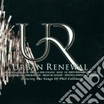 URBAN RENEWAL FEAT. THE SONGS OF PHI cd musicale di ARTISTI VARI