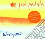 NAVIGATOR cd musicale di PADILLA JOSE'