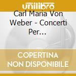 Apex: concerti per clarinetto-concertino cd musicale di Weber\conlon-meyer