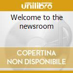 Welcome to the newsroom cd musicale di Church/plig Electric
