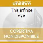 This infinite eye cd musicale